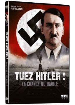 Tuez Hitler ! (La chance du Diable)
