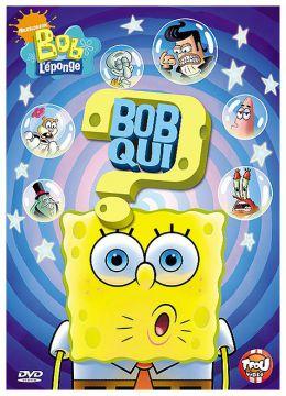 Bob l'éponge - Bob qui ?