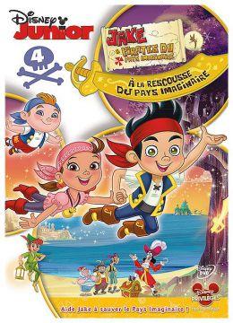 Jake et les pirates du Pays Imaginaire - 4 - À la rescousse du Pays Imaginaire