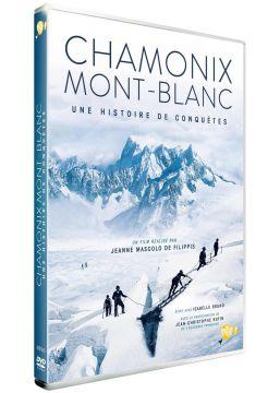 Chamonix Mont-Blanc : Une histoire de conquête