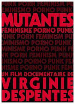 Mutantes - Féminisme porno punk