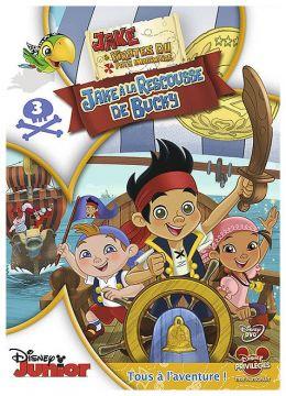 Jake et les pirates du Pays Imaginaire - 3 - Jake à la rescousse de Bucky