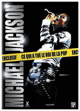Michael Jackson - Ce qui a tué le Roi de la Pop