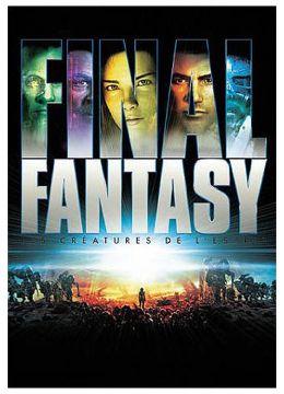 Final Fantasy - Les créatures de l'esprit