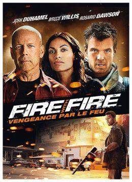 Fire with Fire : Vengeance par le feu