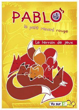 Pablo, le petit renard rouge - Vol. 3 : Le terrain de jeux