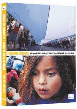 Fernando E. Solanas : Mémoire d'un saccage + La dignité du peuple