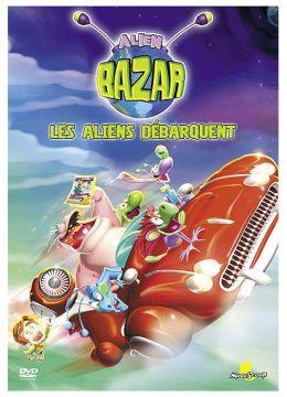 Alien bazar - 1 - Les aliens débarquent !