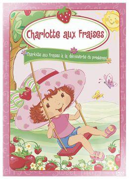 Charlotte aux Fraises : A la découverte du printemps