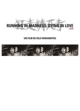 Running in Madness, Dying in Love