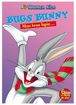 Bugs Bunny - Mon beau lapin