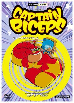 Captain Biceps - 6 - L'incroyable