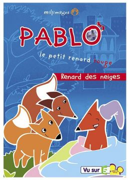 Pablo, le petit renard rouge - Vol. 2 : Renard des neiges