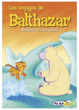 Les Voyages de Balthazar - Vol. 4 : Balthazar et l'ours polaire