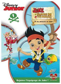 Jake et les pirates du Pays Imaginaire - 1 - Yo Ho, matelots en avant !