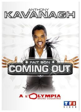 Kavanagh, Anthony - Anthony Kavanagh fait son coming out à l'Olympia
