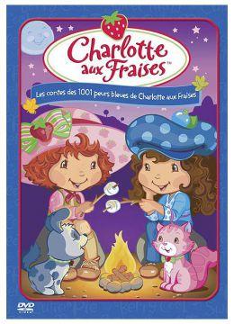 Charlotte aux Fraises : Les contes des 1001 peurs bleues de Charlotte aux Fraises